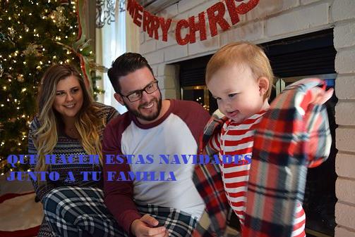 QUE HACER ESTAS NAVIDADES JUNTO A TU FAMILIA