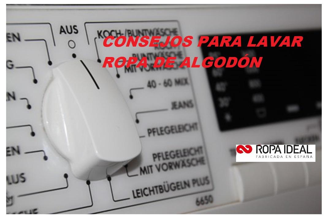 CONSEJOS PARA LAVAR ROPA DE ALGODÓN