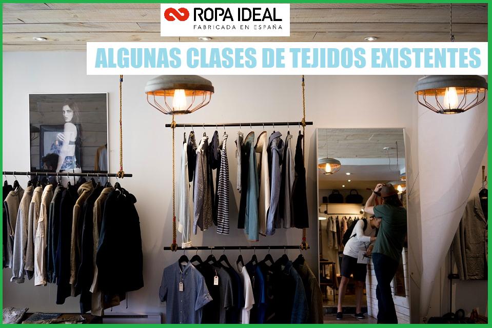 ALGUNAS CLASES DE TEJIDOS EXISTENTES